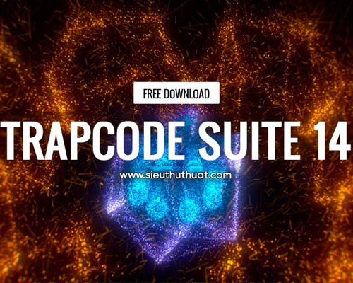 Tải về bộ Red Giant Trapcode Suite 14.0.2 for AE WIN 64